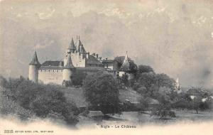 Switzerland Aigle - Le Chateau Castle Schloss AK 1902