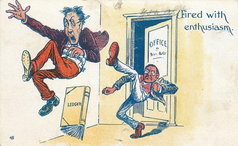 Comic Pun~Man Fired With Enthusiasm~Gets Boot From Office Job~1905 Postcard