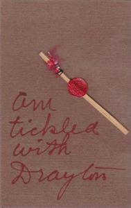 Tied feather to stick waxed seal, 'am tickled with Drayton', 30-40s