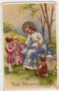 EASTER, 1900-10s; Vesels Velkonocne Sviathy! Jesus Christ with children