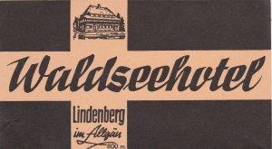 Germany Lindenberg im Allgaeu Waldseehotel Vintage Luggage Label sk3008