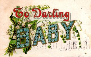To Darling Baby - embossed - from 1910