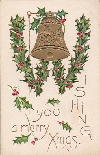 Wishing a Merry Xmas, Gold Bell, Holly, PU-1909