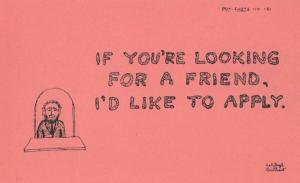If Your Looking For Friend Friendship CAN I APPLY Comic Cute Proverb Postcard