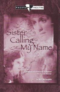 Sister Calling My Name by Buzz McLaughlin Pacific Theatre Vancouver Canada
