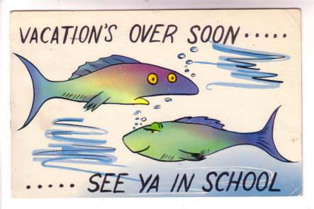 Cartoon Fish, Vacation's Over , See Ya In School