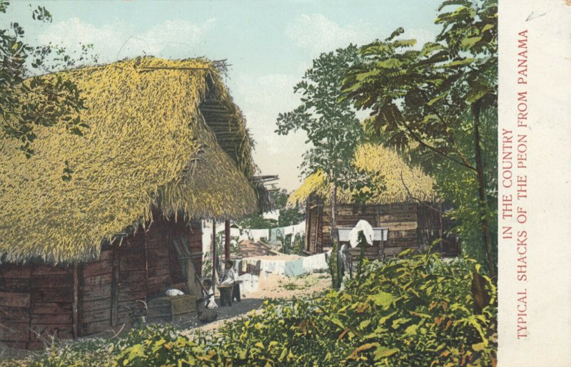 PANAMA, 1901-07; In The Country, Typical Shacks of the Peon