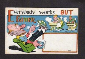 Everybody Works but Father Smoking Pipe Comic Postcard 1905 Arthur Livingston