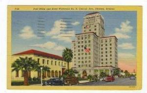 Post Office & Westward Ho , N Central Ave, Phoenix, Arizona, PU-1948
