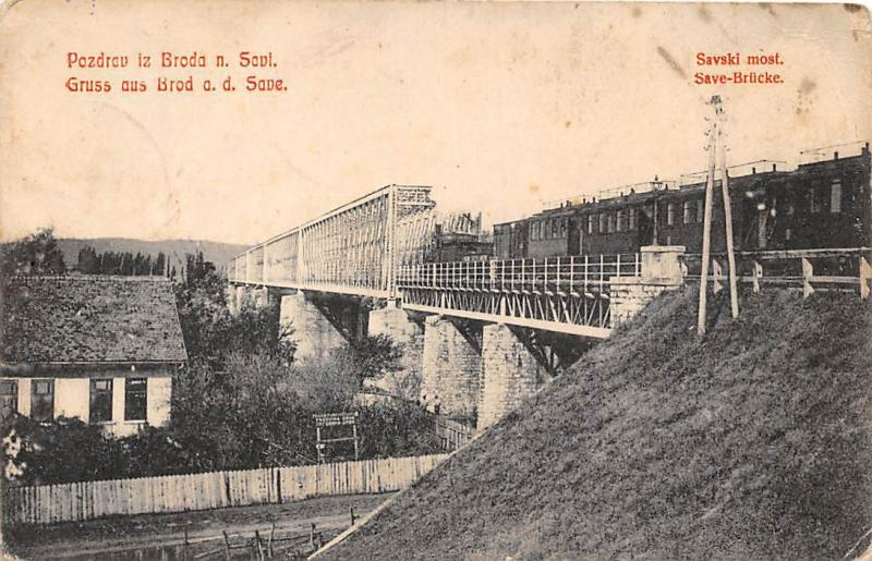 Bosnia and Herzegovina Gruss aus Brod a.d. Save, Save-Bruecke Bridge Train 1910