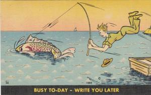 Fishing Humour Busy Today Write You Later