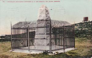 Boundary Monument Between U. S. And Mexico, TIA JUANA, Mexico, PU-1908