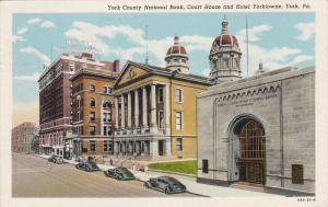 YORK, Pennsylvania, PU-1949; York County National Bank, Court House and Hotel...