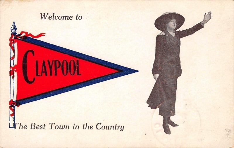 Victorian Lady Welcome to Claypool Indiana~Best Town in Country~1914 Pennant PC