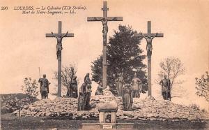 Lourdes France Le Calvaire, Mort de Notre Seigneur Lourdes Le Calvaire, Mort ...
