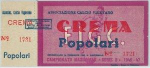 C0348 - Vecchio  BIGLIETTO PARTITA CALCIO - 1946/47  : VIGEVANO - CREMA