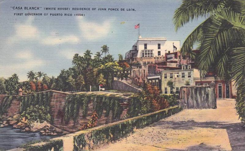 Casa Blanca (White House) Residence of Juan Ponce De Leon,  First Governor ...