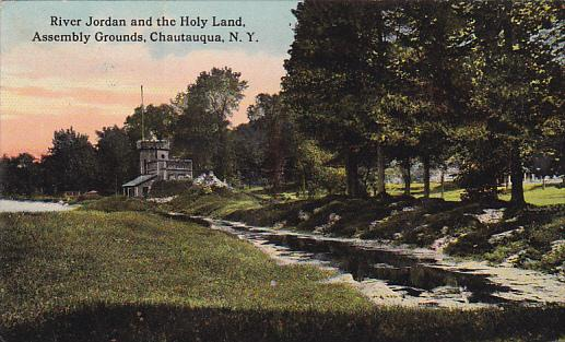 River Jordan and The Holy Land, Assembly Grounds, Chautauqua, New York, 1900-...