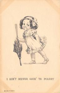 I Ain't Never Goin' to Marry Pouty Little Girl Pounds Umbrella~1911 TP~Artist