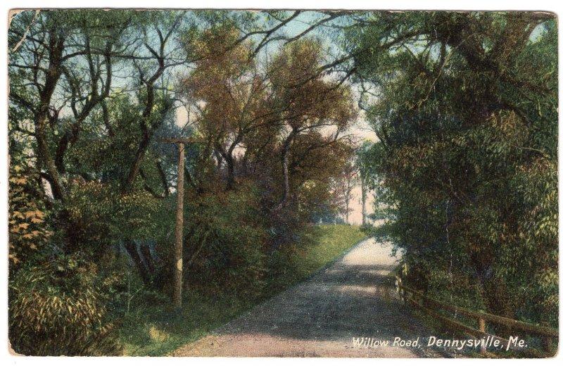 Dennysville, Me, Willow Road