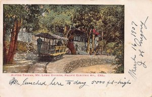 Alpine Tavern, Mt. Lowe Div., Pacific Electric Railway, Cal., 1907 Postcard