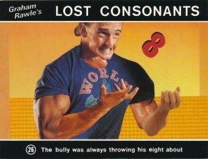 Graham Rawle's Lost Consonants - Humor - Pun - Bully Throwing His Eight Around