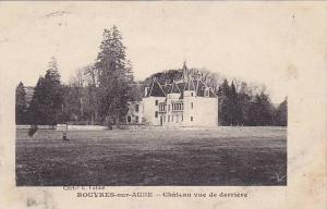 Rouvres-sur-Aube (Haute Marne) , Chateau vue de derriere , France , PU-1920