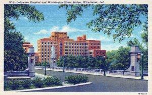 DE, Delaware Hospital and Washington St Bridge, Wilmington, DE Linen Postcard