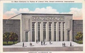 Main Entrance to Palace of Liberal Arts, Sesqui Centennial International, Phi...