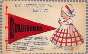 Bradford Pennsylvania~Dutch Girl Dot Letter Vot You Sent~1913 Felt Pennant Pc
