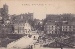 LE MANS , France , 00-10s ; Cathedrale, Tunnel et Pont en X