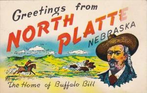 Nebraska Greetings From North Platte Home Of Buffalo Bill
