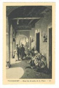 TOUGGOURT, Algeria, Sous les Arcades de la Place, 1910-20s
