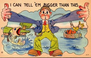 Fishing Humour I Can Tel 'Em Bigger Than This
