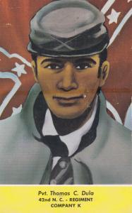 Private Thomas C. Dula, 42nd N. C. Regiment Company K, 40-60s