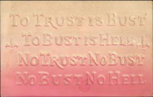 Motto - To Trust is Bust To Bust is Hell c1910 Airbrushed Embossed Postcard