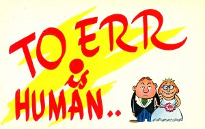 To err is human…