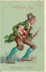 Saint Patrick's day - Good Luck to Yez! Man With A Pig - 01.58