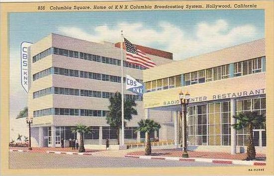 California Hollywood Columbia Square Home KNX Columbia Broadcasting System
