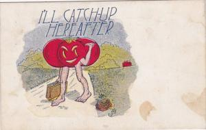 Humour Tomato With Legs I'll Catch-Up Hereafter 1909