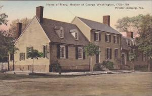 Home Of Mary Mother Of George Washington 1775 1789 Fredericksburg Virginia Ha...