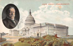 Our Next President Taft US Capitol Building Antique Postcard J81271