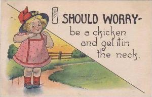 Fred Cavally  I Should Worry Series  Be A Chicken And Get It In The Neck 1914