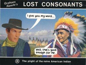 Graham Rawle's Lost Consonants - Humor - Pun - Plight of naïve American Indian