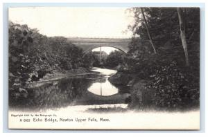 Postcard Echo Bridge, Newton Upper Falls, MA 1905 D9 B