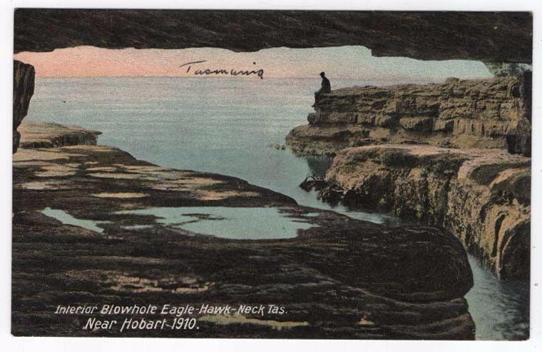 Post Card View of Interior-Blowhole-Eagle Hawk Neck, Tasmania, 1915