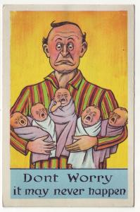 P397 JL old postcard father with 5 babies, don,t worry it may never happen