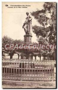 Postcard Old PIERREBUFFI?RE (Haute Vienne) Fountain Place Adeline