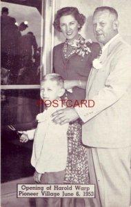 OPENING OF HAROLD WARP PIONEER VILLAGE JUNE 6, 1953 Harold, wife & son MINDEN NE