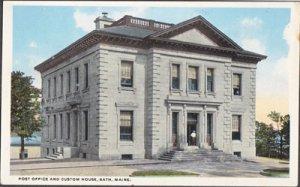 Bath ME - POST OFFICE AND CUSTOM HOUSE late 1910s